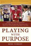Playing with Purpose: Football: Inside the Lives and Faith of the NFL's Most Intriguing Personalities