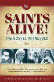 Saints Alive! the Gospel Witnessed