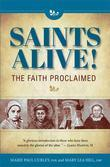 Saints Alive! the Faith Proclaimed