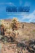 Finding Himself : From New Mexico to the Sierra Madre and Back :  Volume I: The Matthew-Matt Trilogy
