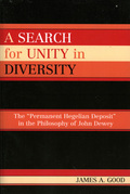 A Search for Unity in Diversity: The 'Permanent Hegelian Deposit' in the Philosophy of John Dewey