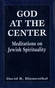 God at the Center: Meditations on Jewish Spirituality