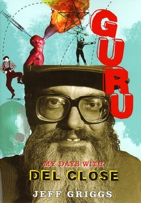 Guru: My Days with Del Close