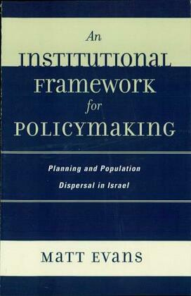 An Institutional Framework for Policymaking: Planning and Population Dispersal in Israel