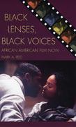 Black Lenses, Black Voices: African American Film Now