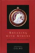 Breaking with Athens: Alfarabi as Founder