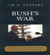 Bush's War: Media Bias and Justifications for War in a Terrorist Age