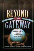 Beyond the Gateway: Immigrants in a Changing America