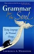 Grammar for the Soul: Using Language for Personal Change