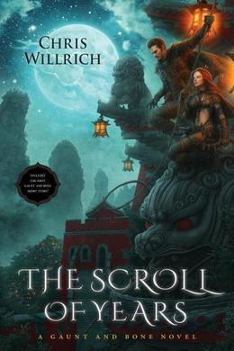 The Scroll of Years: A Gaunt and Bone Novel