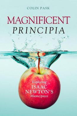 Magnificent Principia: Exploring Isaac Newton's Masterpiece
