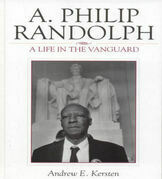 A. Philip Randolph: A Life in the Vanguard