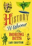 History Without the Boring Bits
