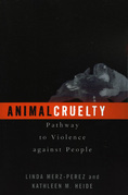 Animal Cruelty: Pathway to Violence Against People