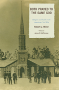 Both Prayed to the Same God: Religion and Faith in the American Civil War