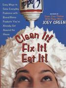Clean It! Fix It! Eat It!