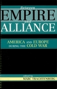 Between Empire and Alliance: America and Europe during the Cold War