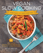 Vegan Slow Cooking for Two or Just for You: More Than 100 Delicious One-Pot Meals for Your 1.5-Quart or 1.5 Litre Slow Cooker