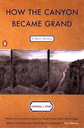 How the Canyon Became Grand: A Short History