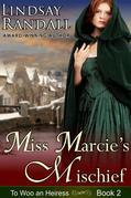 Miss Marcie's Mischief (To Woo an Heiress, Book 2)