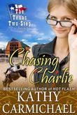 Kathy Carmichael - Chasing Charlie (the Texas Two-Step Series, Book 1)