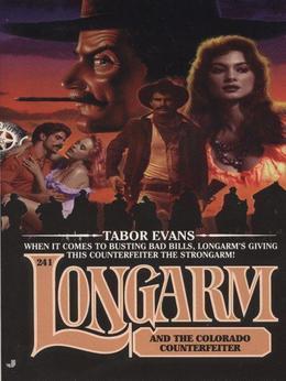 Longarm 241: Longarm and the Colorado Counterfeiter: Longarm and the Colorado Counterfeiter