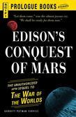 Edison's Conquest Of Mars: The Unauthorized 1888 Sequel to The War of the Worlds