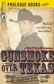 Gunsmoke Over Texas