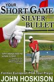Your Short Game Silver Bullet: Golf Swing Drills for Club Head Control