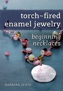 Torch-Fired Enamel Jewelry, Beginning Necklaces