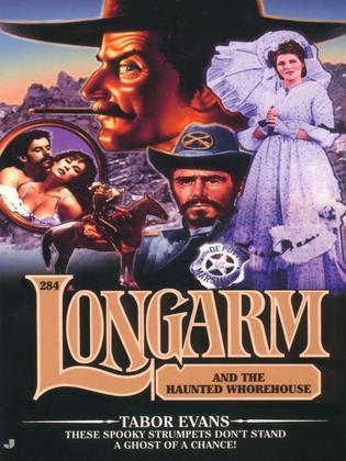Longarm #284: Longarm and the Haunted Whorehouse