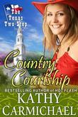 Kathy Carmichael - Country Courtship (the Texas Two-Step Series, Book 2)