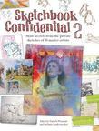 Sketchbook Confidential 2: Enter the secret worlds of 41 master artists