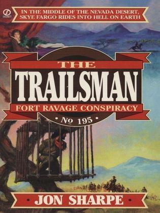 Trailsman 195: Fort Ravage Conspiracy