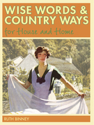 Wise Words and Country Ways for House and Home: Traditional Advice and Whether It Works Today