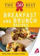 The 50 Best Breakfast and Brunch Recipes: Tasty, fresh, and easy to make!