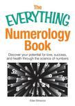 The Everything Numerology Book: Discover Your Potential for Love, Success, and Health Through the Science of Numbers