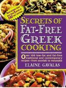Secrets of Fat-free Greek Cooking: Over 100 Low-fat and Fat-free Traditional and Contemporary Recipes