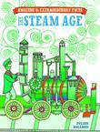 Amazing & Extraordinary Facts Steam Age