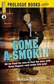 Come A-Smokin'