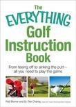 The Everything Golf Instruction Book: Essential Rules, Useful Tips, Amusing Anecdotes, and Fun Trivia for Every Golf Addict