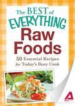 Raw Foods: 50 Essential Recipes for Today's Busy Cook