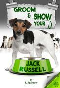Grooming ans Showing your Jack Russell
