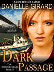 Dark Passage (The Rookie Club, Book 3)