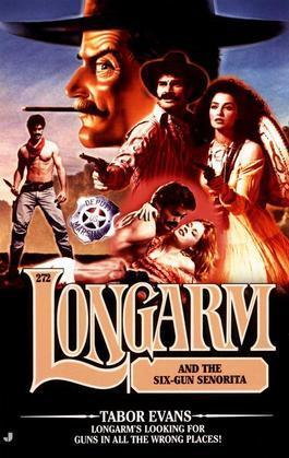 Longarm 272: Longarm and the Six-Gun Senorita
