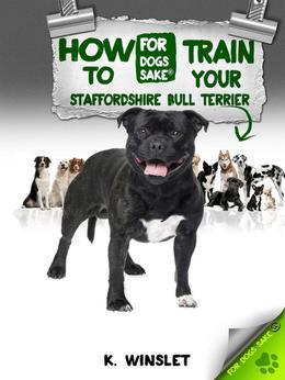 How to Train Your Staffordshire Bull Terrier