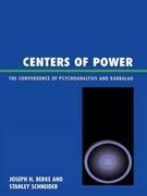 Centers of Power: The Convergence of Psychoanalysis and Kabbalah