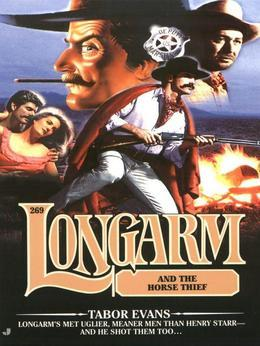 Longarm 269: Longarm and the Horse Thief