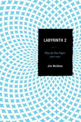 Labyrinth 2: Plays by Don Nigro: 2001-2011