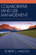Collaborative Land Use Management: The Quieter Revolution in Place-Based Planning
